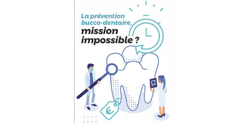 La prévention bucco-dentaire, mission impossible