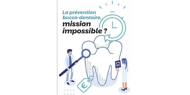 La prévention bucco-dentaire, mission impossible